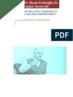 Prof. Dr. İhsan Fazlıoğlu ile Röportajlar Serisi-III