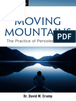 Moving Mountains the Practice of Praying in Faith