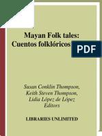 Susan Thompson, Keith Thompson, Lidia Lopez de L'opez - Mayan Folktales Cuentos folkloricos mayas (World Folklore Series) (2007, Libraries Unlimited).pdf