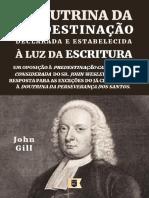 ADoutrinadaPredestinaC_CeoDeclaradaeEstabelecidaCaLuzdaEscrituraporJohnGill.pdf