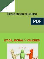 SEMANA 1 (Presentacion Curso, Etica, Moral y Valores).
