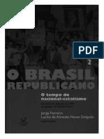 O Brasil Republicano - o Tempo Do Nacional-estatismo Vol2