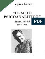 Jacques Lacan Seminario 15. El Acto Psicoanalitico
