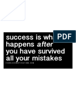 SUCCESS is What Happens, OnLY After You Have Survived All of Your Mistakes and Overcome All Your Challenges.