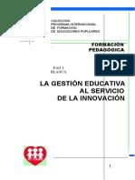 1. La Gestión Educativa Al Servicio de La Innovación