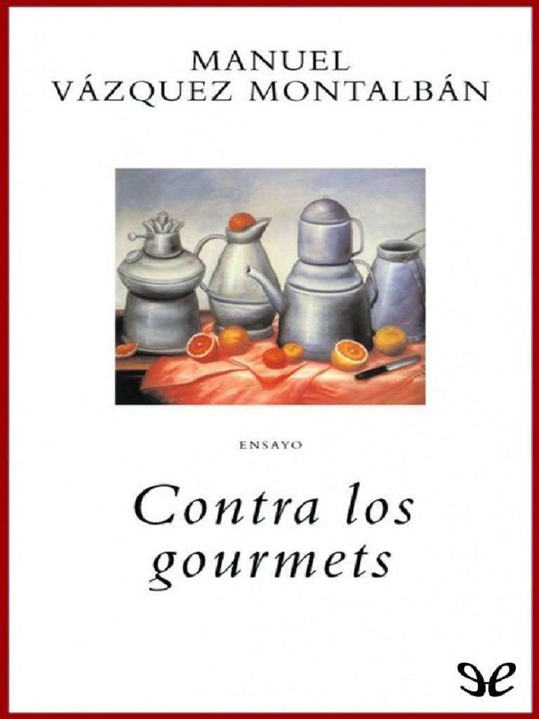 Contra Los Gourmets - Montalban, Manuel Vazquez | Neolítico ...