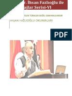 Prof. Dr. İhsan Fazlıoğlu Ile Röportajlar Serisi VI-Tarihten Çekilen Türkler Değil Osmanlılardır