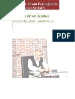 Prof. Dr. İhsan Fazlıoğlu ile Röportajlar Serisi-V