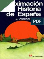 Vicens Vives Jaime. Aproximación a La Historia de España.