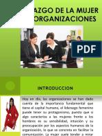 LIDERAZGO DE LA MUJER EN LAS ORGANIZACIONES.pptx