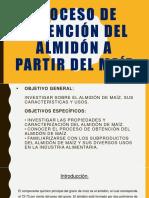 Proceso de Obtención Del Almidón a Partir Del Maiz