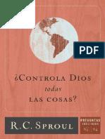 Controla Dios Todas Las Cosas. R. C. Sproul
