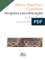 GAMBOA, Silvio Sánchez. Pesquisa Em Educação_métodos e Epistemologias