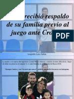 Leopoldo Lares Sultán - Messi Recibió Respaldo de Su Familia Previo Al Juego Ante Croacia