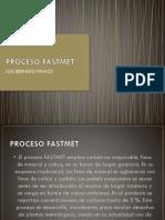 77664742-PROCESO-FASTMET.pptx