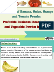 Production of Banana, Onion, Orange and Tomato Powder