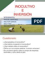 Monocultivo e Inversión