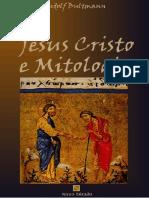 BULTMANN, Rudolf - Jesus Cristo e Mitologia. São Paulo. Novo Século, 2003