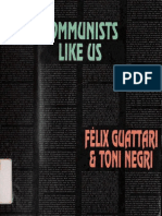 [Semiotext] Felix Guattari, Antonio Negri, Michael Ryan - Communists Like Us  (1990, Autonomedia).pdf