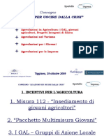 Incentivi Per l'Agricoltura - Convegno Le Azioni Per Uscire Dalla Crisi - Tiggiano 29 Ottobre 2009