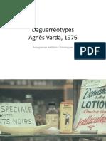 Daguerréotypes de Agnès Varda
