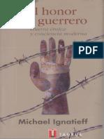 Ignatieff Michael, El Honor Del Guerrero, guerra étnica y conciencia moderna.pdf