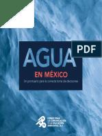 Agua en Mexico. Un Prontuario Para La Correcta Toma de Decisiones 2017.
