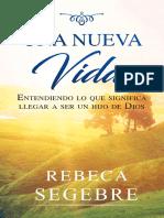 Libro Una Vida Nueva Entendiendo Lo Que Significa Llegar a Ser Un Hijo de Dios Por Rebeca Segebre (2)