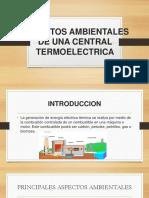 ASPECTOS-AMBIENTALES-DE-UNA-CENTRAL-TERMOELECTRICA.pptx