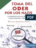 Sheridan Allen William. La Toma Del Poder Por Los Nazis. La Experiencia de Una Pequeña Ciudad Alemana 1922-1945.