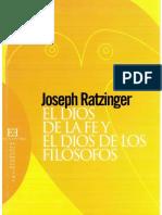 Ratzinger, Joseph (2006) El Dios de la Fe y el Dios de los Filósofos.pdf