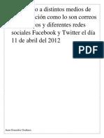 Turnado a distintos medios de comunicación como lo son correos electrónicos y diferentes redes sociales Facebook y Twitter el día 11 de abril del 2012