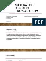Estructuras de Techumbre de Madera y Metalcom