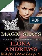 Ilona Andrews - 05 Magia Destruidora %27Magic Slays%27 (Rev. Divas)
