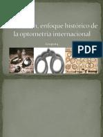 1 Formación, Enfoque Histórico de La Optometría Internacional.pptx Presentacion