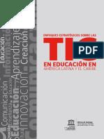 Enfoques Estratégicos Sobre Las TIC en Amércia Latina y El Caribe (UNESCO, 2014).