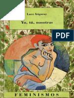(Feminismos 7.) Irigaray, Luce-Yo, tú, nosotras-Ediciones Cátedra, Universitat de València, Instituto de la Mujer (1992)