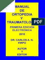 MANUAL DE ORTOPEDIA Y TRAUMATOLOGÍA. Prof. Dr. Carlos A. N. Firpo 2010.
