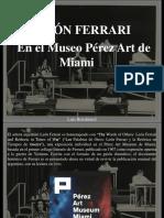 Luis Benshimol - León Ferrari en el Museo Pérez Art de Miami