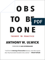 Jobs to Be Done Theory to Practice - Anthony W. Ulwick