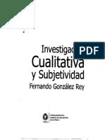 Gonzalez Rey Fernando - Investigacion Cualitativa Y Subjetividad