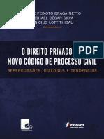 O Direito Privado e o Novo Código de Processo Civil - Repercussões, Diálogos e Tendências (2018) - Felipe Peixoto Braga Netto, Michael César Silva e Vinícius Lott Thibau