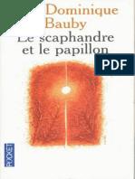 Le Scaphandre Et Le Papillon - Bauby, Jean-Dominique