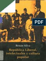 Republica Liberal, Intelectuales y Cultura Popular Renan Silva Yesid Sequeda