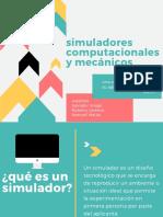 Simuladores computacionales y mecánicos
