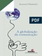 Armand Matterlart - A Globalizacao Da Comunicacao
