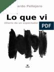 Pdf - Eduardo Pellejero, Lo que vi (es).pdf