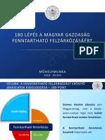 180 LÉPÉS A MAGYAR GAZDASÁG  FENNTARTHATÓ FELZÁRKÓZÁSÁÉRT