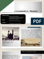 Patrimonio Cajamarca y Trujillo