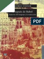 George Steiner - Despues de Babel Aspectos Del Lenguaje y La Traduccion